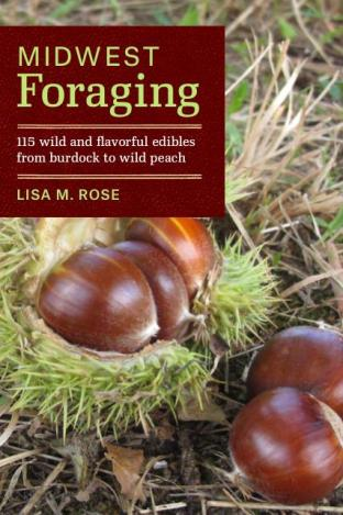 """Midwest Foraging; 115 wild and flavorful edibles from burdock to wild peach,"" was published this summer."